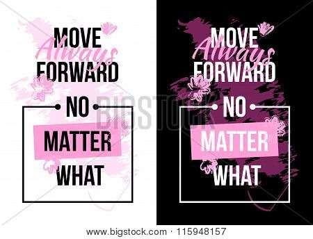 Slogan Motivation With Flowers. Text Print. Vector Illustration For T-shirt.
