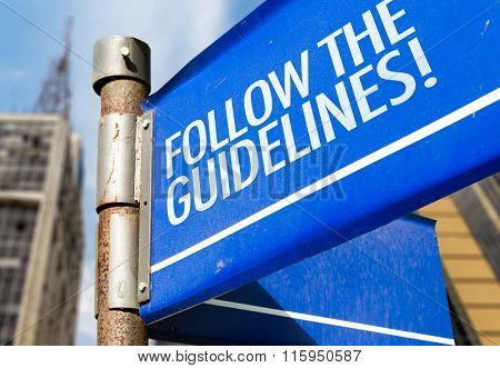 Follow The Guidelines written on road sign