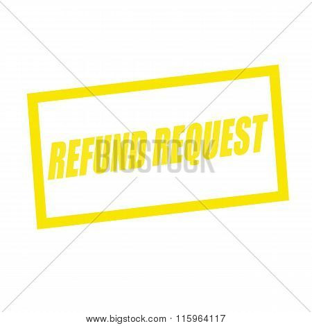 Refund Request Yellow Stamp Text On White