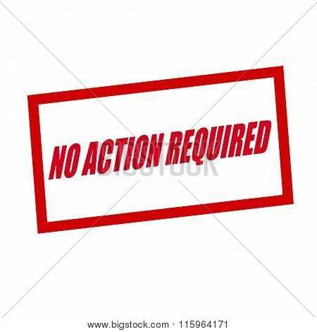 No Action Required Red Stamp Text On White
