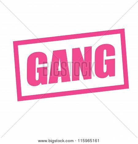 Gang Pink Stamp Text On White