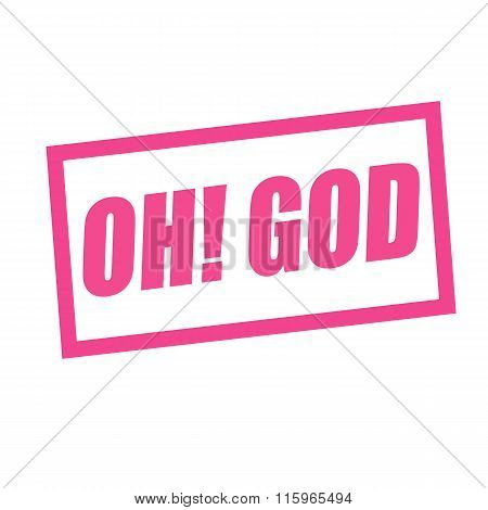 Oh God Pink Stamp Text On White