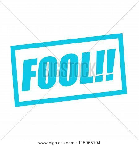 Fool Blue Stamp Text On White
