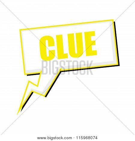 Clue Yellow Stamp Text On White Speech Bubbles
