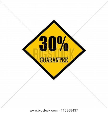 Thirty Percent Guarantee Black Stamp Text On Yellow