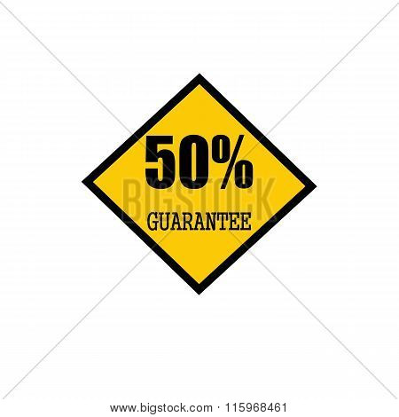 Fifty Percent Guarantee Black Stamp Text On Yellow