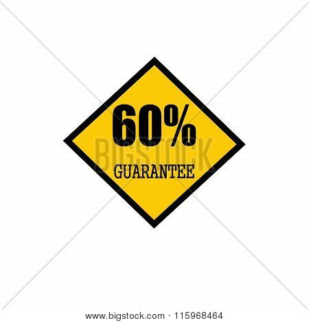 Sixty Percent Guarantee Black Stamp Text On Yellow