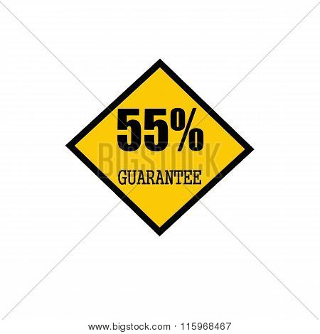 Fifty Five Percent Guarantee Black Stamp Text On Yellow