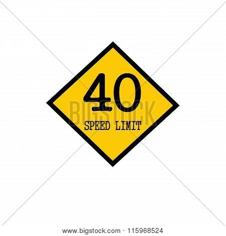Speed Limit 40 Black Stamp Text On Background Yellow