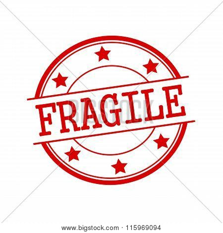 Fragile Red Stamp Text On Red Circle On A White Background And Star