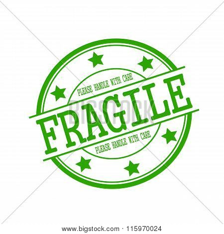 Fragile Stamp Text On Green Circle On A White Background And Star