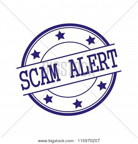 Scam Alert Blue-black Stamp Text On Blue-black Circle On A White Background And Star