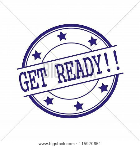 Get Ready Blue-black Stamp Text On Blue-black Circle On A White Background And Star
