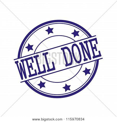Well Done Blue-black Stamp Text On Blue-black Circle On A White Background And Star