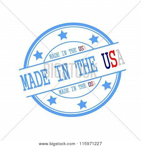 Made In The Usa Stamp Text On Blue Circle On A White Background And Star