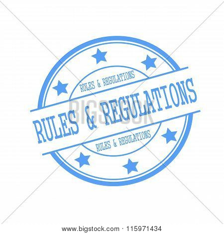 Rules And Regulations Blue Stamp Text On Blue Circle On A White Background And Star