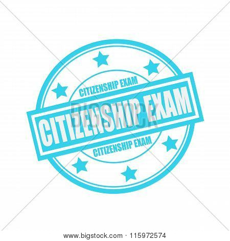 Citizenship Exam White Stamp Text On Circle On Blue Background And Star