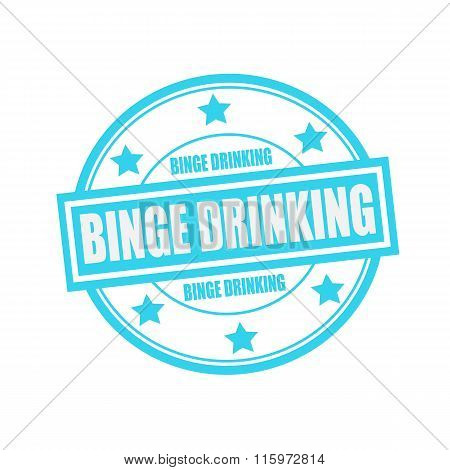 Binge Drinking White Stamp Text On Circle On Blue Background And Star