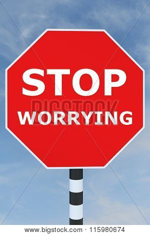 Stop Worrying Concept