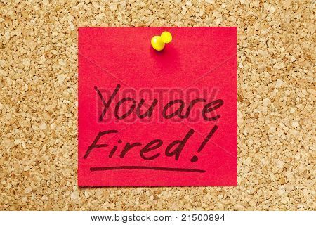 Red Sticky Note 'you Are Fired!'