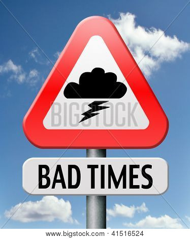 bad times no luck because of misfortune recession and crisis unlucky day ahead problems in near future warning big troubles and failure pessimistic prediction negative view to future and pessimism