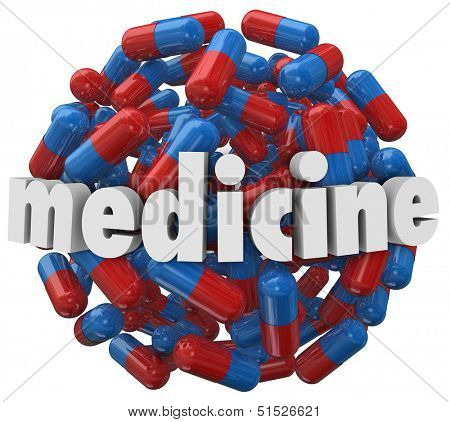 The word Medicine on a 3d ball or sphere of prescription pills or capsules