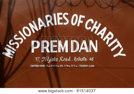 KOLKATA, INDIA - FEBRUARY 12: The inscription at the entrance to Prem Dan, one of the houses established by Mother Teresa and run by the Missionaries of Charity in Kolkata, India on February 12, 2014.