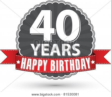 Happy birthday 40 years retro label with red ribbon, vector illustration