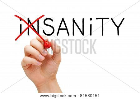 Sanity Not Insanity