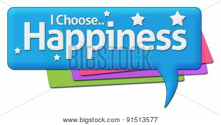 I Choose Happiness Colorful Comment Symbol