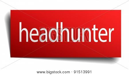Headhunter Red Square Isolated Paper Sign On White