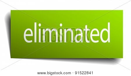 Eliminated Green Paper Sign Isolated On White