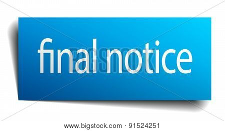 Final Notice Blue Paper Sign Isolated On White