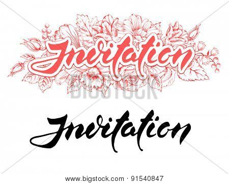 Vector handwritten calligraphy inscription in two various : with engraved flowers and black silhouette - Invitation. Isolated on white background.