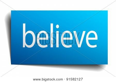 Believe Blue Square Isolated Paper Sign On White