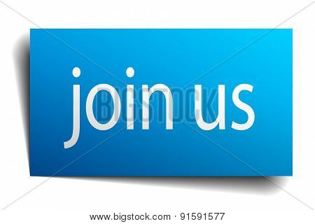 Join Us Blue Paper Sign On White Background