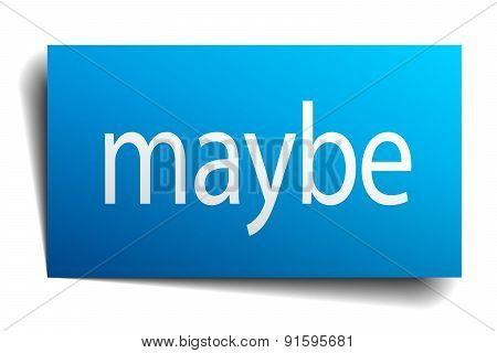 Maybe Blue Square Isolated Paper Sign On White