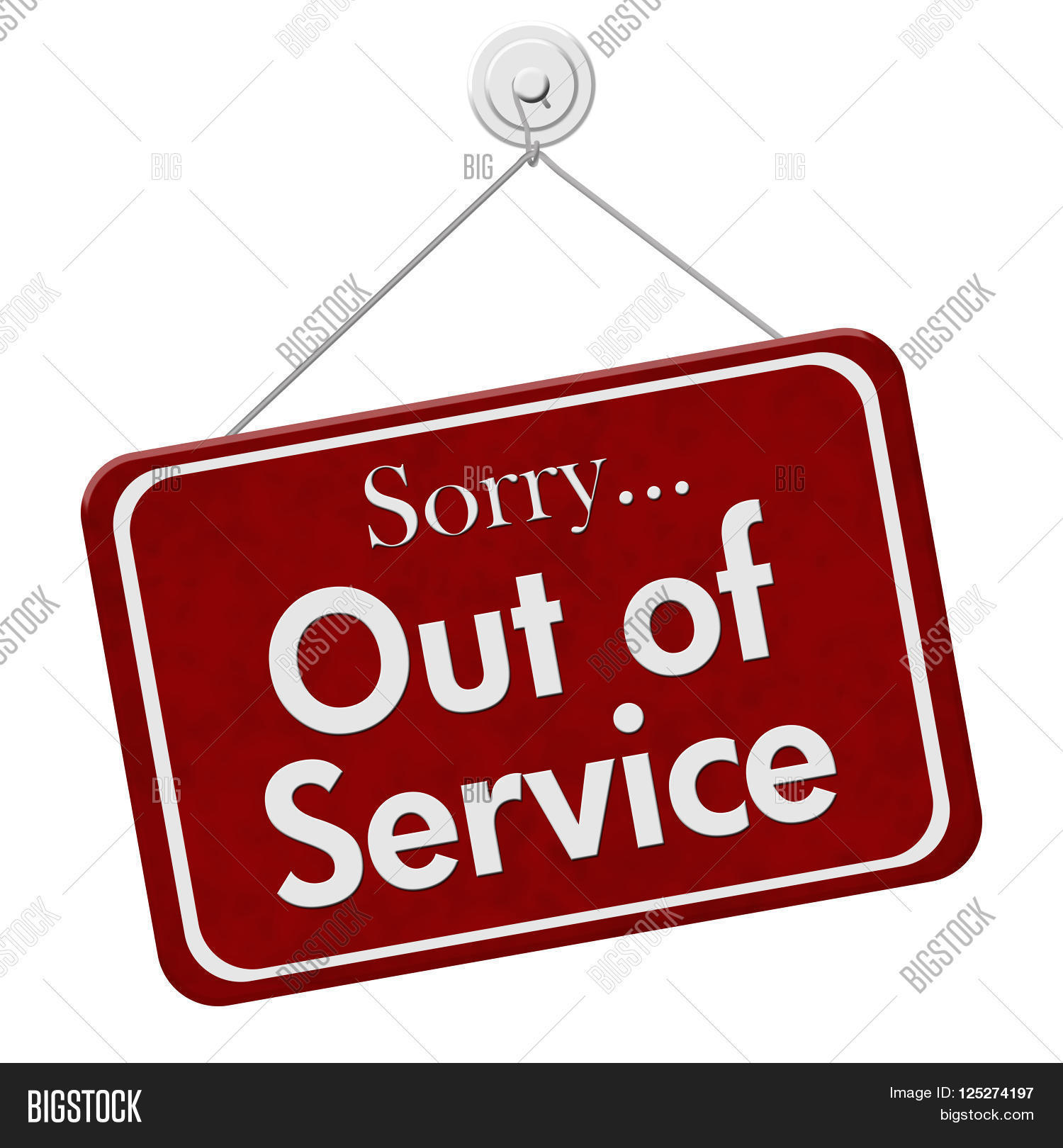 Sorry Out of Service A red and white sign with the words Sorry Out ...