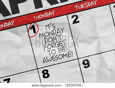 Concept image of a Calendar with the text: Its Monday Don't Forget to be Awesome!