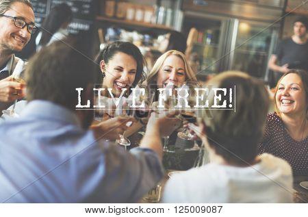 Live Free Alive Freedom Harmony Imagine Inspire Concept