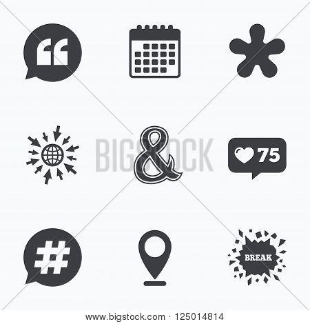 Calendar, like counter and go to web icons. Quote, asterisk footnote icons. Hashtag social media and ampersand symbols. Programming logical operator AND sign. Speech bubble. Location pointer.