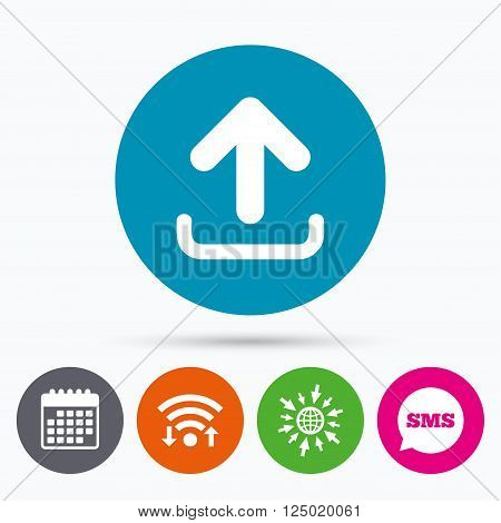 Wifi, Sms and calendar icons. Upload sign icon. Upload button. Load symbol. Go to web globe.