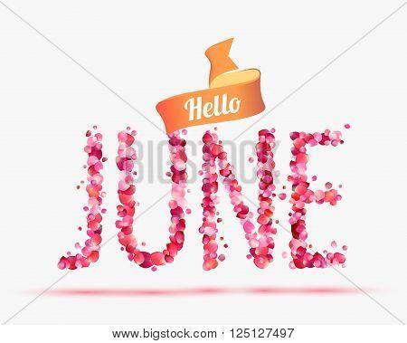 Hello June. Vector inscription of pink rose petals