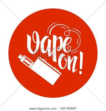 Vape label with hand drawn typography and e-cigarette device on orange background