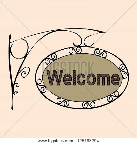 welcome text on vintage street sign Patterned forged street signboard with the text. Vector illustration
