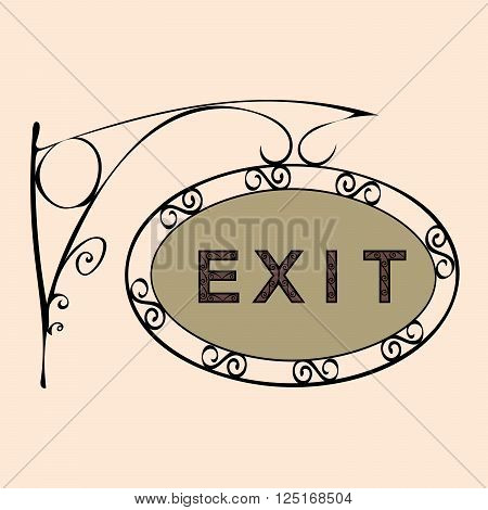 exit text on vintage street sign Patterned forged street signboard with the text. Vector illustration