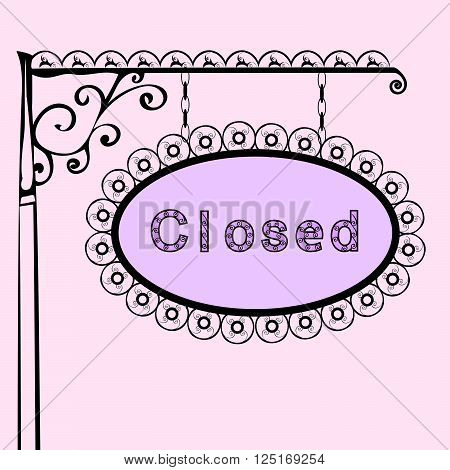 closed text on vintage street sign Patterned forged street signboard with the text. Vector illustration