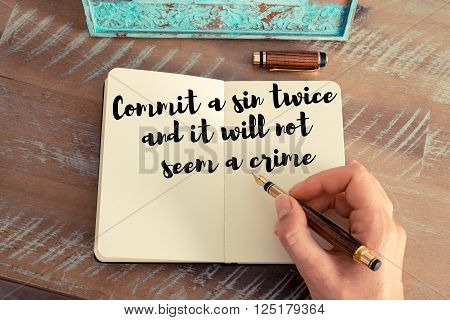 Handwritten quote Commit a sin twice and it will not seem a crime