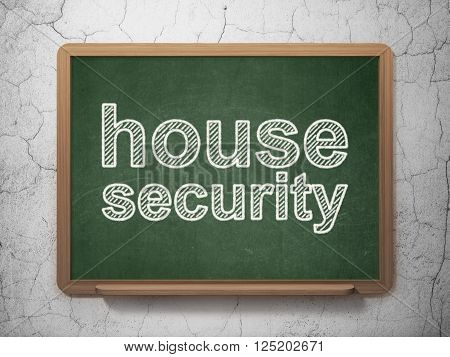 Privacy concept: House Security on chalkboard background