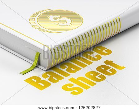 Banking concept: book Dollar Coin, Balance Sheet on white background